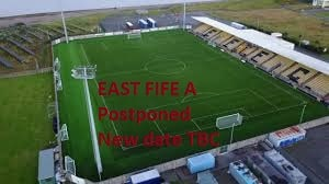 East Fife A- Postponed
